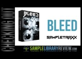 Checking Out Bleed from Sampletraxx - ON SALE NOW 70% OFF