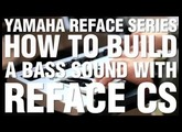 How To Build A Bass Sound With Reface CS