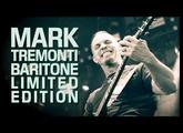 Mark Tremonti Baritone Limited Edition