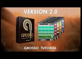 Grosso 2.0 Update - Overview Tutorial
