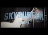 Skysurfer Reverb - Official Product Video