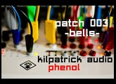 Kilpatrick Audio Phenol // Patch 003 - Bells