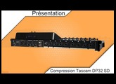 FR Présentation du compresseur Tascam DP32 SD