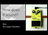 Boss SD-1 Super Overdrive - How does it sound?