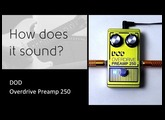 DOD Overdrive Preamp 250 - How does it sound?