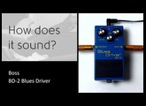 Boss BD-2 Blues Driver - How does it sound?