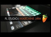 FL STUDIO | NATIVE INSTRUMENTS MASCHINE JAM