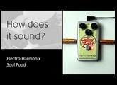 Electro-Harmonix Soul Food - How does it sound?