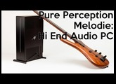 Silent Audio PC:  Pure Perception Melodie