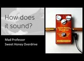 Mad Professor Sweet Honey Overdrive - How does it sound?