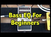 Bass Guitar EQ for Beginners (Graphic and Parametric) (L#168)