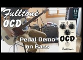 Fulltone OCD Pedal Demo for Bass - Want 2 Check