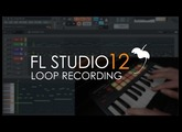 FL Studio 12 | Note Loop Recording