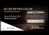 RC-20 Retro Color Saturation Plugin By XLN Audio - Show & Reveal With Joshua Casper