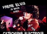 Frere Elvis : Catechisme Electrique