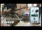 EHX Freeze Pedal Demo for Bass - Want 2 Check