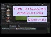 FCPX 10.3 avancé #01Attribuer les rôles