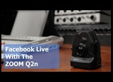 Zoom Q2n With Facebook Live