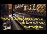 Playthrough : Hughes & Kettner Switchblade 100 head - Clean to High Gain