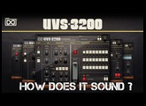 UVI UVS-3200 | How Does It Sound ?