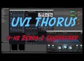 UVI Thorus and u-he Zebra 2 Synthesizer