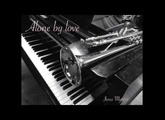 Alone by love. Jesus Martin. Piano and Embertone Chapman trumpet.
