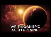 Tutorial: Writing an Epic Sci-Fi Opening