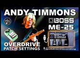BOSS ME-25 ANDY TIMMONS Guitar Overdrive Sound PATCH Settings USB.