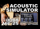 BOSS ME-25 ACOUSTIC SIMULATOR with Fender Stratocaster GUITAR PATCHES