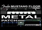 FENDER Mustang Floor METAL Amp Simulation preset PATCH. Distortion.