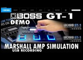 BOSS GT-1 DEMO MARSHALL Amp Simulation REVIEW - USB Recording.