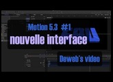 Motion 5.3 #1 Nouvelle interface