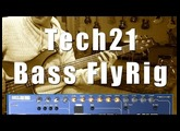 Tech21 Bass FlyRig - Review