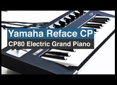 Yamaha Reface CP | PLAY CP80 Electric Grand Piano