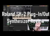 Roland SH 2 Plug-In/Out Synthesizer Review