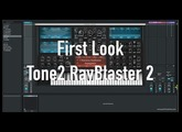 First Look: Tone2 RayBlaster 2 Synthesizer (Public Beta)