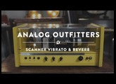 Analog Outfitters The Scanner Reverb and Vibrato | Reverb Demo Video