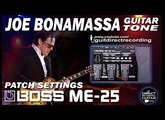 BOSS ME-25 JOE BONAMASSA Distortion sound GUITAR PATCHES