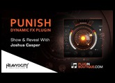 PUNISH Dynamic FX Plugin By Heavyocity - Show & Reveal
