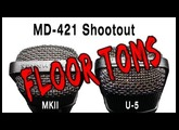 Sennheiser MD-421 Shootout MKII vs. U-5 on FLOOR TOMS
