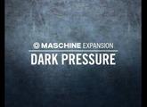 DARK PRESSURE - Dance Music Underground Expansion Maschine