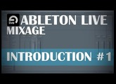Ableton Live: Mixage #1 Introduction