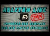 Tuto 2mn Ableton Live: Importer vos samples sur des pistes séparées