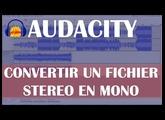 Audacity: Convertir un fichier audio stéréo en mono