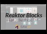 Apprendre Reaktor Blocks Ep#3 : synthèse FM