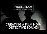 "Tutorial: Creating A Film Noir ""Detective"" Sound using ProjectSAM Swing!"