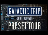 Galactic Trip for Retrologue - Preset Tour