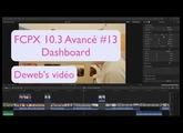 FCPX 10.3 avancé #13. Bien utiliser le Dashboard