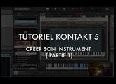 Kontakt 5 - Créer ses instruments (Partie 1)