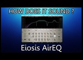 Eiosis AirEQ | How Does It Sound ?